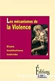 Les mécanismes de la violence
