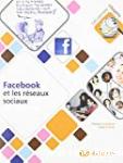Facebook et les réseaux sociaux