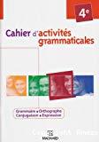 Cahiers d'activités grammaticales 4e