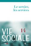 Vie sociale, N°14 - Juin 2016 - Le service, les services