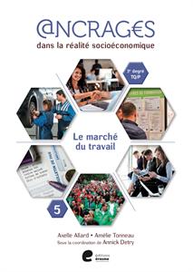 Ancrages dans la réalité socioéconomique. Le marché du travail. 5