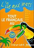 Tout le français au CM2 cycle 3