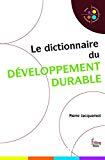 Le dictionnaire du développement durable