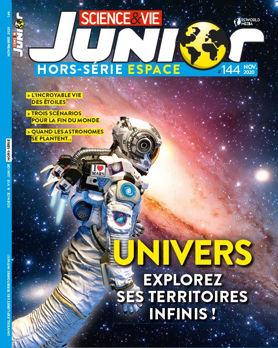 Science et vie junior : Hors série, N° 144 - Novembre 2020 - Univers, explorez ses territoires infinis !