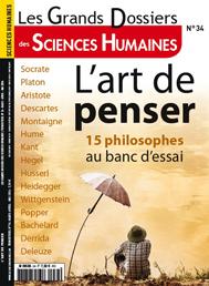 N°34 - Mars-Avril-Mai 2014 - L'art de penser (Bulletin de Les grands dossiers des sciences humaines, N°34 [15/03/2014])