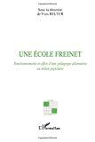 Une école Freinet : fonctionnements et effets d'une pédagogie alternative en milieu populaire