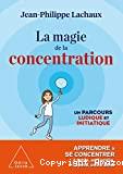 La magie de la concentration