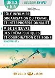 Rôles infirmiers, organisation du travail et interprofessionnalité ; Mise en oeuvre des thérapeutiques et coordinations des soins