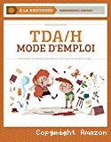 TDA/H : Mode d'emploi