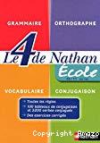 Le 4 de Nathan : Grammaire - Orthographe - Vocabulaire - Conjugaison. Ecole 8-11 ans