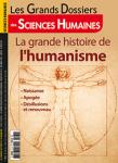 Les grands dossiers des sciences humaines, N°61 - Décembre 2020 /Janvier-Février 2021 - La grande histoire de l'humanisme