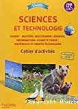 Sciences et technologie. CM2 cycle 3. Cahier d'activités