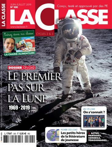 La Classe, N°300 - Juin - Juillet 2019 - Le premier pas sur la lune