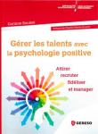 Gérer les talents avec la psychologie positive