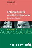 Le temps du deuil en institution médico-sociale