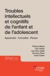 Troubles intellectuels et cognitifs de l'enfant et de l'adolescent