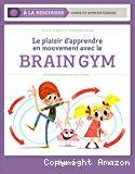 Le plaisir d'apprendre en mouvement avec le Brain Gym