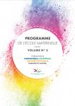 Programme de l'école maternelle. Volume N°3. Formations mathématique, scientifique, manuelle & technique, humaine & sociale