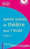 Autres scènes de théâtre pour l'école