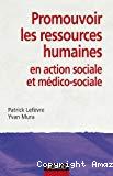 Promouvoir les ressources humaines en action sociale et médico-sociale