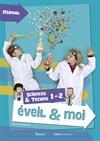 Eveil & Moi. Sciences & Techno 1-2. Manuel
