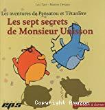 Les sept secrets de Monsieur Unisson