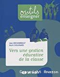Vers une gestion éducative de la classe