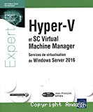 Hyper-V et SC Virtual Machine Manager