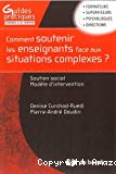 Comment soutenir les enseignants face aux situations complexes ?