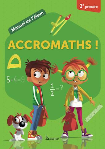 Accromaths! 3e primaire : manuel de l'élève