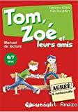 Tom, Zoé et leurs amis : manuel de lecture : 6/7 ans