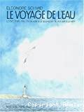 Le Voyage de l'eau - Cycle de l'eau : du nuage à la source et du fleuve à la mer