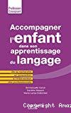 Accompagner l'enfant dans son apprentissage du langage