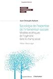 Sociologie de l'expertise de l'intervention sociale