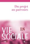 Vie sociale, N°18 - Septembre 2017 - Du projet au parcours