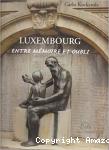 Luxembourg entre mémoire et oubli