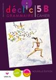 Déclic grammaire 5 : Cahier B