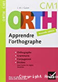 ORTH apprendre l'orthographe, CM1