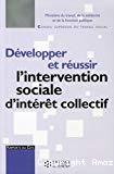 Développer et réussir l'intervention sociale d'intérêt collectif