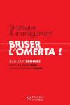 Stratégies & management : briser l'omerta !