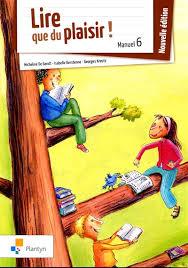 Lire.. que du plaisir ! 6 : guide de l'enseignant