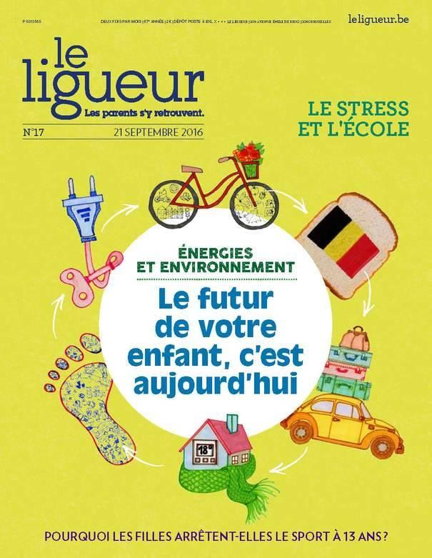 Le Ligueur et les parents, 67e année, n°17 - 21 septembre 2016 - Le futur de votre enfant, c'est aujourd'hui