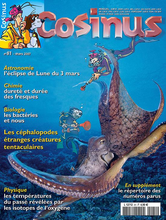 Cosinus, 81 - Mars 2007 - Les céphalopodes étranges créatures tentaculaires
