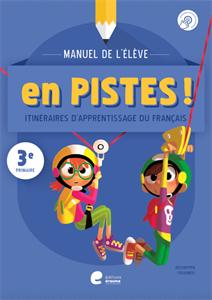 En pistes! 3e primaire : manuel de l'élève
