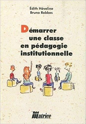 Démarrer une classe en pédagogie institutionnelle