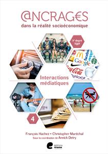 Ancrages dans la réalité socioéconomique. Interactions médiatiques. 4