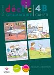Déclic grammaire 4 : Cahier B