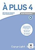 A plus 4. B1. Guide pédagogique