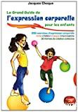 Le grand guide de l'expression corporelle pour les enfants