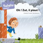 Oh! Zut, il pleut